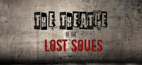 The Theater of the Lost Souls
